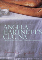 Angela Hartnetts Cucina: Three Generations of Italian Family Cooking