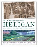 The Kitchen Gardens at Heligan: Lost Gardening Principles Rediscovered