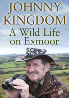 Johnny Kingdom: A Wild Life on Exmoor (Hardcover)