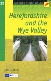 Herefordshire and the Wye Valley: Leisure Walks for All Ages (Jarrold Short Walks Guides)