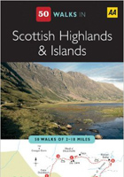 Scottish Highlands and Islands (AA 50 Walks Series)