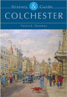 Colchester: History and Guide: History and Guide