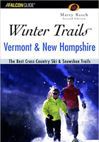 Winter Trails Vermont and New Hampshire: The Best Cross-Country Ski and Snowshoe Trails