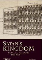 Satans Kingdom: Bristol and the Transatlantic Slave Trade