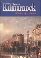 Proud Kilmarnock: Stories of a Town