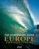 The Stormrider Guide Europe - The Continent: North Sea Nations - France - Spain - Portugal - Italy - Morocco (Stormrider Guides)