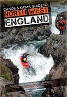 Canoe and Kayak Guide to North West England: 2nd edition of White Water Lake District