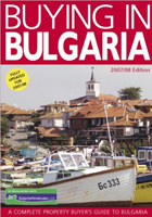 Buying in Bulgaria: A Complete Property Buyers Guide to Bulgaria 2007/8
