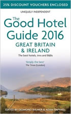 The Good Hotel Guide Great Britain and Ireland 2016