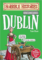 Gruesome Guides: Dublin (Horrible Histories)