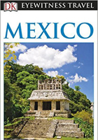 Mexico (Eyewitness Travel Guides)