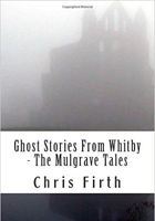 Ghost Stories From Whitby - The Mulgrave Tale