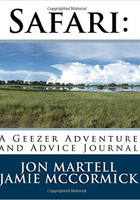 Safari: A Geezer Adventure and Advice Journal