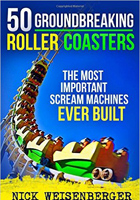 50 Groundbreaking Roller Coasters