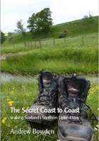 The Secret Coast to Coast: Walking Scotlands Southern Upland Way