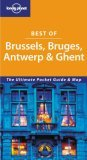 Brussels Bruges Antwerp and Ghent (Lonely Planet Best of ...)