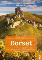 Dorset (Slow Travel): Local, characterful guides to Britains Special Places