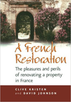 A French Restoration: The Pleasures and Perils of Renovating a Property in France