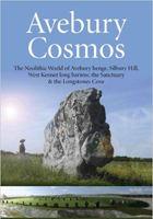 Avebury Cosmos: The Neolithic World of Avebury henge, Silbury Hill, West Kennet long barrow