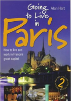 Going to Live in Paris: How to Live and Work in Frances Great Capital
