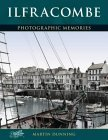 Francis Friths Ilfracombe (Photographic Memories)