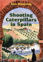 Shooting Caterpillars in Spain: Two Innocents Abroad in Andalucia