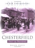 Chesterfield Past and Present (Britain in old photographs)