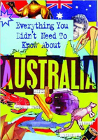 Everything You Didnt Need to Know About Australia