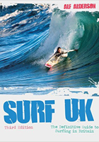 Surf UK: The Definitive Guide to Surfing in Britain Kindle Edition