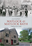 Matlock and Matlock Bath Through Time